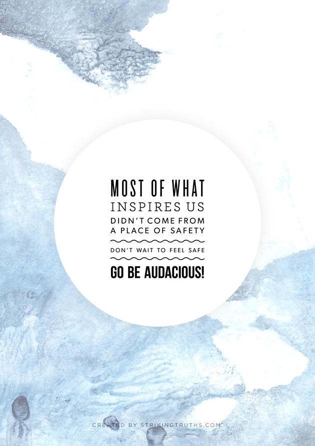 strikingtruths_be-audacious